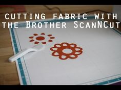 Cutting Fabric with the Brother ScanNCut - YouTube