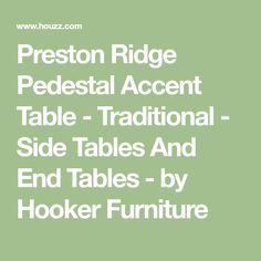 Preston Ridge Pedestal Accent Table - Traditional - Side Tables And End Tables - by Hooker Furniture