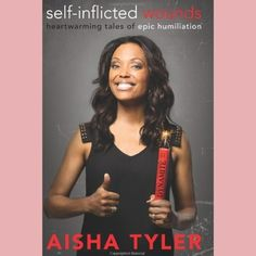 BOOKS.hair.bliss Tumblr blog:  Self-Inflicted Wounds: Heartwarming Tales of Humiliation by Aisha Tyler