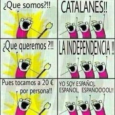 que somos catalanes que queremos la independencia tocamos a 20 euros
