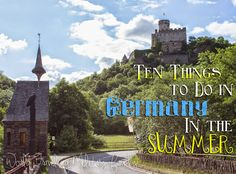 Ten Things To Do in Germany in the Summer - World Traveling Military Family