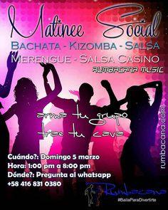 A bailar el 5 domingo 5 de marzo... Matinee Social #Bachata #Kizomba  #Merengue #SalsaCasino  #Salsa #Timba Arma tu grupo Trae tu cava Invita un amigo al #SanoVicioDeBailar