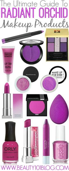 The Best Radiant Orchid Makeup Products - Beauty 101 Blog