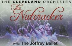 The Cleveland Orchestra presents the Joffrey Ballet's The Nutcracker Cleveland, OH #Kids #Events