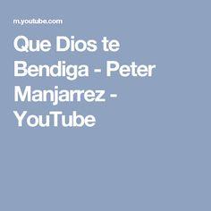 Que Dios te Bendiga - Peter Manjarrez - YouTube