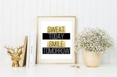 BUY 2, GET 1 FREE! Choose any 3 prints in our shop, put them in your cart and use special promotion code 3FOR2 at checkout to get the third print FREE!   You are always only one workout away from a good mood - Sweat Today, Smile Tomorrow (or maybe even smile a little right now!)    Colors and text can be customized for an additional $2 - please convo us with the details of your special request.    Dont want to print yourself? We offer professional printing in sizes up to 24 x 36! Check it…