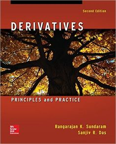 Derivatives : principles and practice / Rangarajan K. Sundaram, Sanjiv R. Das. 2nd ed. (2016)