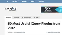"""50 Most Useful jQuery Plugins from 2012"" http://speckyboy.com/2012/12/10/jquery-plugins-2012/"