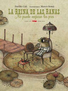 La reina de las ranas no puede mojarse los pies by Davide Cali y Marco Somà.