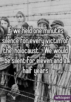 """If we held one minutes silence for every victim of the holocaust. We would be silent for eleven and a half years""< now imagine if we did the same for the victims of the Rape of Nanking, the Bataan Death March, the Comfort Women, Unit Weird Facts, Fun Facts, Cultura General, Foto Real, Les Religions, Lest We Forget, Anne Frank, The More You Know, Interesting History"