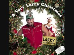Larry The Cable Guy - Twisted Christmas Carols...I LOVE being from the south!!!! lol