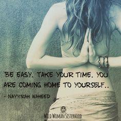 Es fácil. Tome su tiempo. Usted está volviendo a casa a sí mismo - GYPSY SOUL BERFOOT - <3