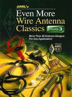 Even More Wire Antenna Classics - FREE P&P - Book of ARRL Ham Radio Designs | Ham/Amateur Radio Antennas | Antennas - Zeppy.io
