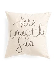 Made In USA 18x18 Here Comes The Sun Pillow