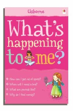 """What's Happening to Me? - Girls Edition - Susan Meredith Reviews: It covers the range of body changes that come with puberty. Give this and the blue covered 'what's happening to me?"""" book to kids 9 and up. They are great puberty books."""