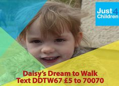 Daisy's Dream to Walk  We need to raise £75,000 for life changing spinal surgery for our beautiful 3 year old daughter from Bristol who has Cerebral Palsy. This surgery will help Daisy to walk and improve her quality of life.  Daisy is a lovely, funny girl arriving into this world several weeks early and was diagnosed with Cerebral Palsy. This causes tightness in her legs making walking difficult, climbing the stairs even harder and running impossible.…