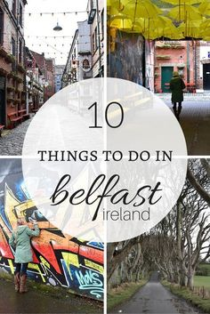 10 Things to do in Belfast, Ireland >> a guide for a great weekend