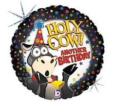 Our 18 inch Foil Balloon Holy Cow Another Birthday is just too funny!  This would make a perfect gift for the office or for someone who has an awesome sense of humor..or someone who likes cows..  This hilarious balloon features a black border with multi colored squares and starts, the words h...