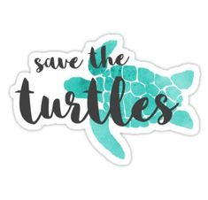"""Save the Turtles"" Stickers by margomichele Tumblr Stickers, Phone Stickers, Diy Stickers, Printable Stickers, Sticker Ideas, Yeti Stickers, Preppy Stickers, Papel Sticker, Save The Sea Turtles"