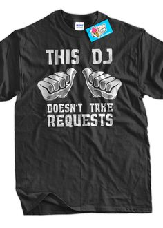 Funny DJ Request TShirt This DJ Doesn't Take by IceCreamTees, $14.99