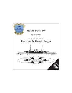 Fear God & Dread Nought: Jutland Form 10s