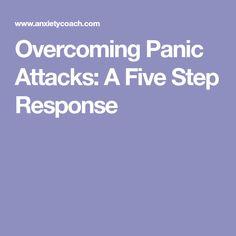 Overcoming Panic Attacks: A Five Step Response
