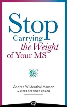 Stop Carrying the Weight of Your MS: The Art of Losing We... https://www.amazon.com/dp/B01GF01BYC/ref=cm_sw_r_pi_dp_rNjvxb61A6H03