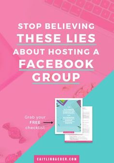 Stop Believing These Lies About Hosting A Facebook Group | Facebook Groups | Business Tips | Social Media Tips | caitlinbacher.com