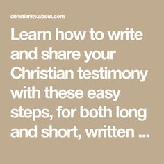 Learn how to write and share your Christian testimony with these easy steps, for both long and short, written and spoken testimonies.