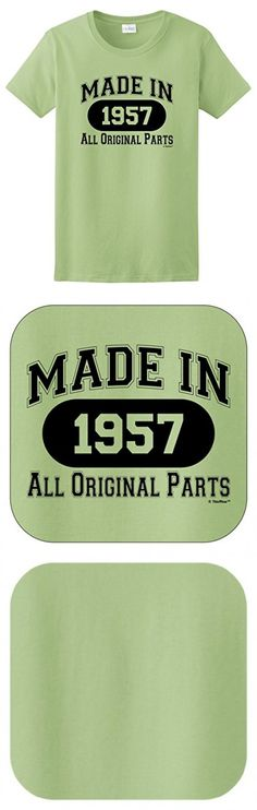 60th Birthday Party Supplies 60th Birthday Gift Made 1957 All Original Parts Ladies T-Shirt Pistachio