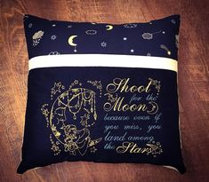 Shoot for the moon because even if you miss you land among Book Pillow, Reading Pillow, Pillow Talk, Pillow Embroidery, Machine Embroidery Applique, Embroidery Ideas, Quilt Labels, Cross Stitch Art, Japanese Embroidery