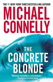 """The Concrete Blonde -- Michael Connelly. Once I read """"The Lincoln Lawyer"""" I was hooked on Michael Connelly, now I am left waiting till the next one is published. This one is part of his Harry Bosch series, I am missing Harry. Good Books, Books To Read, My Books, Michael Connelly, Thing 1, Page Turner, Book Authors, Book Recommendations, Book Lists"""