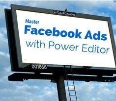 Master Facebook Ads with Power Editor Social Media Marketing, Editor, Ads, Facebook, Digital