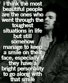 beautiful people go through tough times but smile and have a bright personality