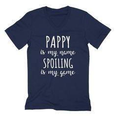 Pappy is my name spoiling is my game Father's day birthday gift for grandpa grandfather  V Neck T Shirt