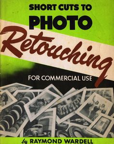 the art of retouching as it was done pre-Photoshop.