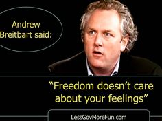 ". Saddle up #America! ""#Freedom doesn't care about your feelings."" --Andrew Breitbart with #Truth #rr"