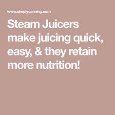 Steam Juicers make juicing quick, easy, & they retain more nutrition! Steam Juicer, Juicers, Nutrition, Easy, Food, Essen, Meals, Yemek, Eten