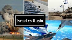 Israel vs Rusia : Israel continuará con sus ataques aéreos en Siria