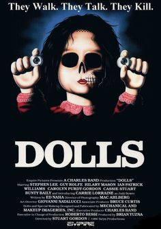 Dolls. For all the reasons I have previously mentioned....