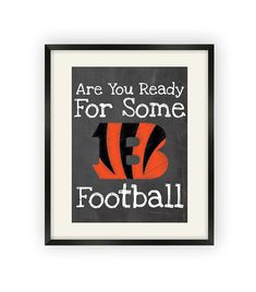 Cincinnati Bengals Are You Ready For Some by BigLeaguePrints, $12.00