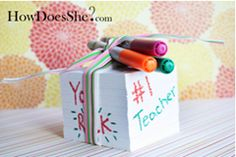 Write sayings on white post-its, include sharpies....cute teacher gift.