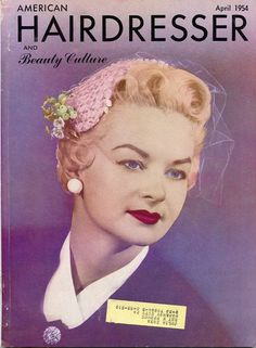 April 1954 - Cover of American Hairdresser - (vintage lady, hair styles, coiffure) 1950s Hairstyles, Vintage Hairstyles, Cute Hairstyles, Vintage Hair Salons, Hair Magazine, Hair Raising, Hair Dos, Vintage Images, Hairdresser