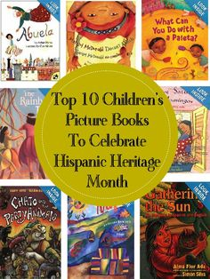 top 10 children picture books to celebrate hispanic heritage month - I love these titles!