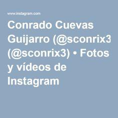 Conrado Cuevas Guijarro (@sconrix3) • Fotos y vídeos de Instagram