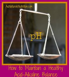 The Importance of a Healthy Acid/Alkaline Balance. Why, How-to, home pH testing. Improve your health! by www.aunaturalenutrition.com