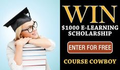 Enter the Course Cowboy $1000 e-Learning Scholarship Giveaway!  http://coursecowboy.com/giveaways/scholarship/?lucky=556