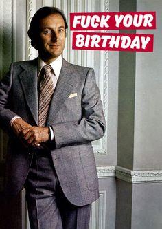 Fuck Your Birthday Rude Birthday Card #FunnyCards #BirthdayCards #DeanMorrisCards #LOL #RudeCards #GreetingCards  #FunnyBirthdayCards