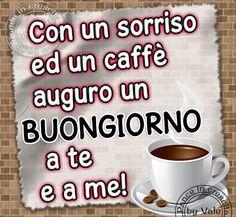 Con un sorriso ed un caffè auguro un Buongiorno a te e a me! #buongiorno